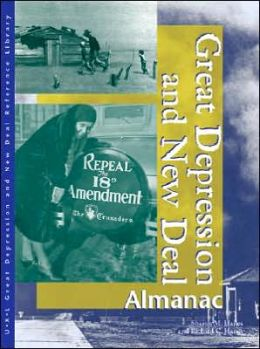 Great Depression and New Deal: Almanac