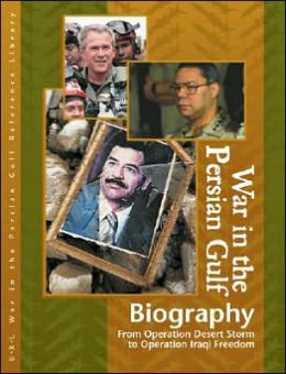 War in the Persian Gulf: Biographies