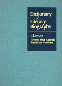 Twenty-First-Century American Novelists (Dictionary of Literary Biography Series)