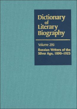 Russian Writers of the Silver Age, 1890-1925 (Dictionary of Literary Biography Series)