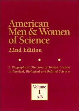 American Men and Women of Science: A Biographical Directory of Today's Leaders in Physical, Biological and Related Sciences (8 Volume Set)