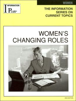 Women's Changing Roles (Information Plus Series)