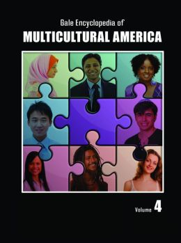 Gale Encyclopedia of Multicultural America: 4 Volume Set