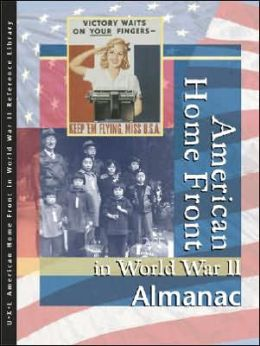 American Home Front in World War II: Almanac