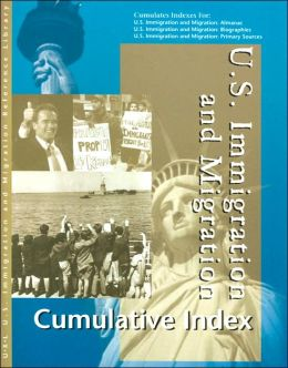 U.S. Immigration and Migration: Reference Library Cumulative Index