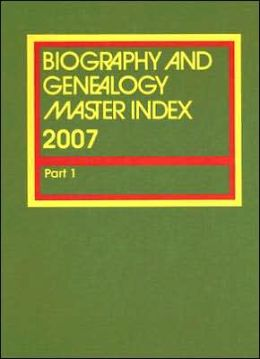 Biography and Genealogy Master Index: Part 1
