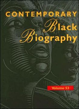 Contemporary Black Biography: Profiles from the International Black Company