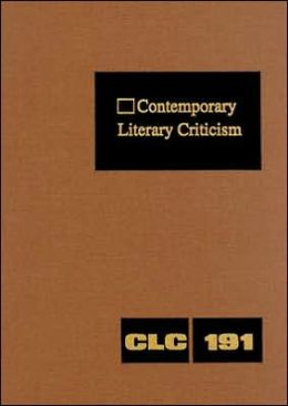 Contemporary Literary Criticism: Criticism of the Works of Today's Novelists, Poets, Playwrights, Shorth Story Writers, Scriptwriters, and Other Creative Writers