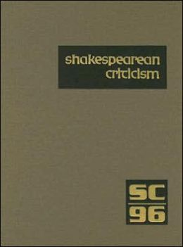 Shakespearean Criticism: Criticism of William Shakespeare's Plays and Poetry, from the First Published Appraisals to Current Evaluations