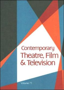 Contemporary Theatre, Film and Television: Volume 71