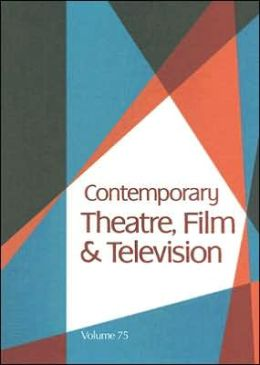 Contemporary Theatre, Film and Television: Volume 75