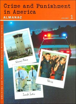 Crime and Punishment in America: Almanac (UXL Crime and Punishment in America Reference Library Series)