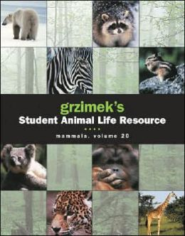 Grzimek's Student Animal Life Resource: Mammals