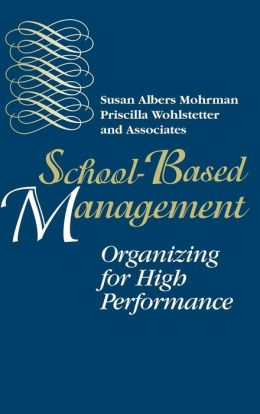 School-Based Management: Organizing for High Performance