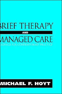Brief Therapy and Managed Care: Readings for Contemporary Practice