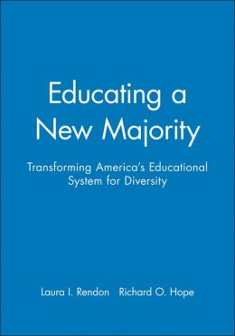 Educating a New Majority: Transforming America's Educational System for Diversity