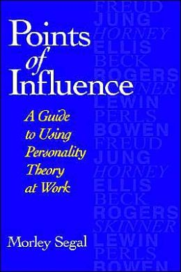 Points of Influence: A Guide to Using Personality Theory at Work