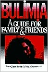 Bulimia: A Guide for Family and Friends