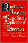 Qualitative Research and Case Study Applications in Education: Revised and Expanded from I Case Study Research in Education/I