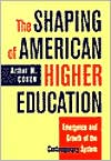 The Shaping of American Higher Education: Emergence and Growth of the Contemporary System