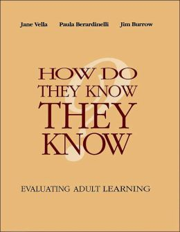 How Do They Know They Know?; Evaluating Adult Learning