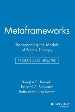 Metaframeworks: Transcending the Models of Family Therapy