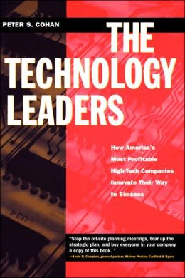 The Technology Leaders: How America's Most Profitable High-Tech Companies Innovate Their Way to Success