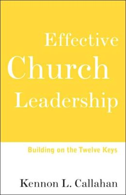Effective Church Leadership: Building on the Twelve Keys
