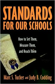 Standards for Our Schools: How to Set Them, Measure Them and Reach Them