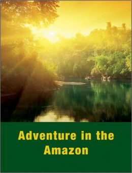 Adventure in the Amazon