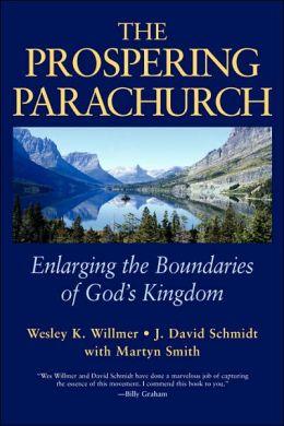 The Prospering Parachurch: Enlarging the Boundaries of God's Kingdom