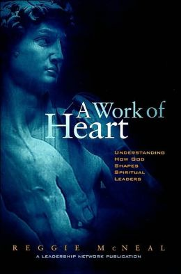 Work of Heart: Understanding How God Shapes Spiritual Leaders