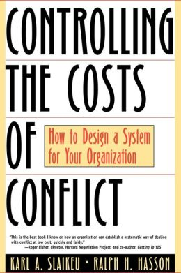 Controlling the Costs of Conflict: How to Design a System for Your Organization