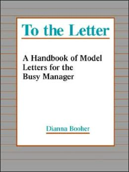 To the Letter: A Handbook of Model Letters for the Busy Executive