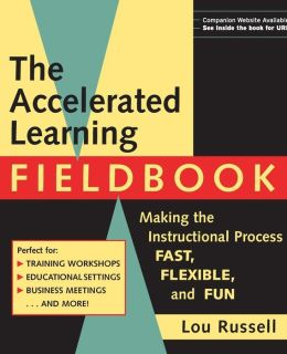 The Accelerated Learning Fieldbook, (Includes Music CD-ROM): Making the Instructional Process Fast, Flexible, and Fun [With Music]