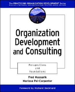 Organization Development and Consulting: Perspectives and Foundations
