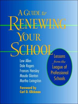 A Guide to Renewing Your School: Lessons from the League of Professional Schools