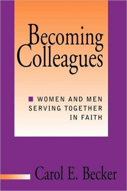 Becoming Colleagues: Men and Women Serving Together in Faith