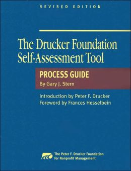 The Drucker Foundation Self-Assessment Tool: Process Guide and Participant Workbook (Peter F. Drucker Foundation Series)