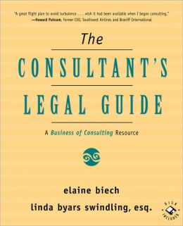 The Consultant's Legal Guide: A Business of Consulting Resource