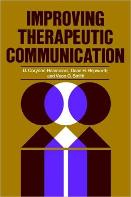 Improving Therapeutic Communication: A Guide for Developing Effective Techniques
