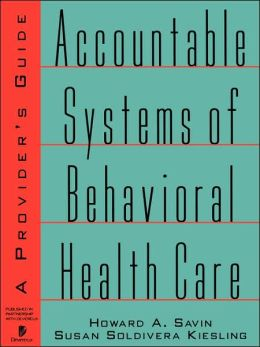 Accountable Systems of Behavioral Health Care: A Provider's Guide