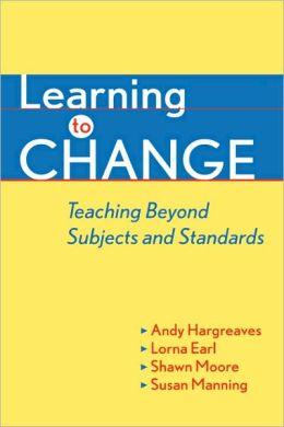 Learning to Change: Teaching Beyond Subjects and Standards