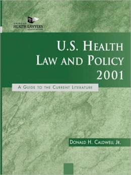 U. S. Health Law and Policy 2001: A Guide to the Current Literature
