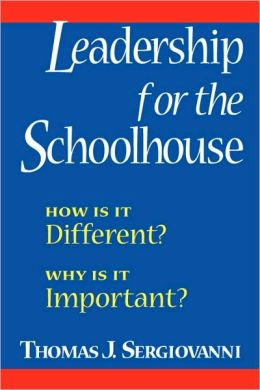 Leadership for the Schoolhouse: How Is It Different Why Is It Important