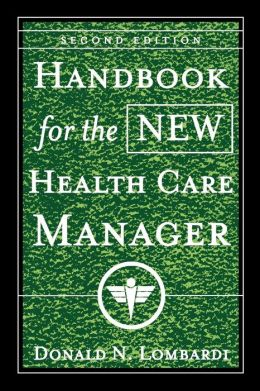 Handbook for the New Health Care Manager