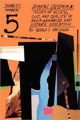 Digital Dilemma: Issues of Access, Cost, and Quality in Media-Enhanced and Distance Education