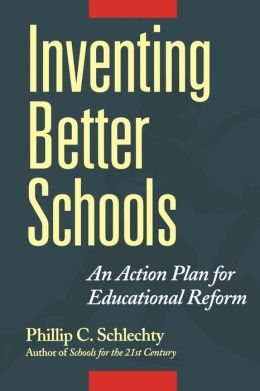 Inventing Better Schools: An Action Plan for Educational Reform