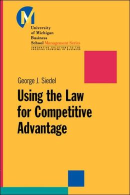 Using the Law for Competitive Advantage