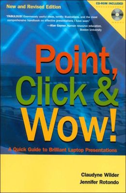 Point, Click and Wow!: A Quick Guide to Brilliant Laptop Presentations